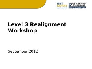 Level 3 Realignment Workshop September 2012