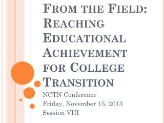 From the Field: Reaching Educational Achievement for College Transition