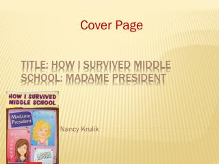 Title: How I Survived Middle School: Madame President