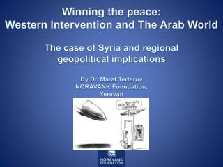Winning the peace: Western Intervention and The Arab World The case of Syria and regional