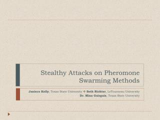 Stealthy Attacks on Pheromone Swarming Methods