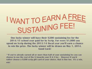 I want to earn a  free  sustaining fee!