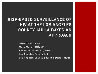 Risk-Based Surveillance of HIV at the Los Angeles County Jail: a Bayesian Approach