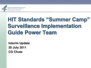 "HIT Standards ""Summer Camp"" Surveillance  Implementation Guide Power  Team"
