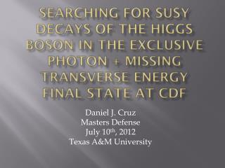 Daniel J. Cruz Masters Defense July 10 th , 2012 Texas A&M University