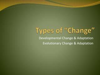 "Types of ""Change"""
