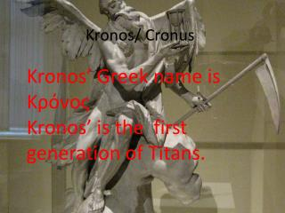 Kronos/ Cronus