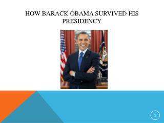 How Barack Obama Survived His Presidency