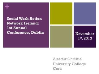Social Work Action Network Ireland:  1st Annual Conference, Dublin