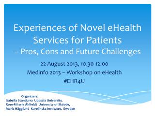 Experiences of Novel eHealth  Services for Patients  –  Pros ,  Cons  and  Future  Challenges