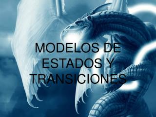 MODELOS DE ESTADOS Y TRANSICIONES