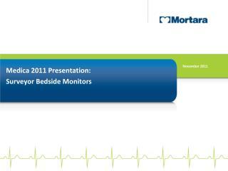 Medica 2011 Presentation:  Surveyor Bedside Monitors
