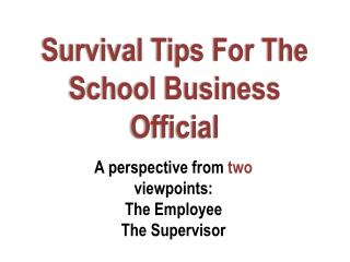 Survival Tips For The School Business Official