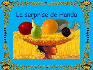 La surprise de  Handa