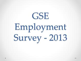 GSE Employment Survey - 2013