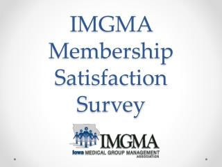 IMGMA Membership Satisfaction Survey