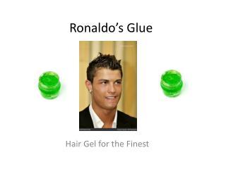 Ronaldo's  Glue