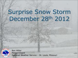 Surprise Snow Storm December 28 th  2012