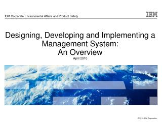 Designing, Developing and Implementing a Management System:  An Overview April 2010