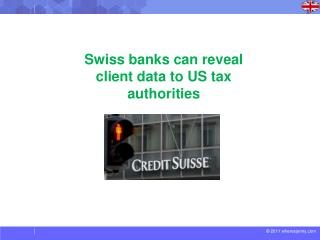 Swiss banks can reveal client data to US tax authorities