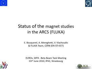 Status of the  magnet studies                 in the ARCS (FLUKA)