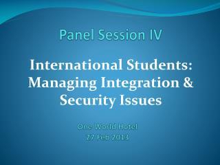 Panel Session IV