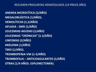 RESUMEN PREGUNTAS HEMATOLOGÍA (14 PREGS AÑO)