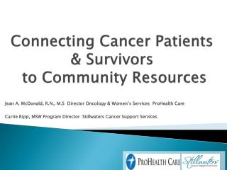 Connecting Cancer Patients & Survivors  to Community Resources