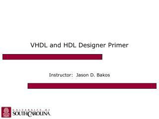 VHDL and HDL Designer Primer