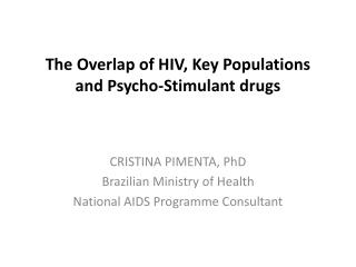 The  O verlap of HIV, Key Populations and Psycho-Stimulant drugs