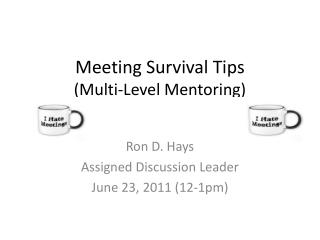 Meeting Survival Tips (Multi-Level Mentoring)