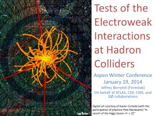 Aspen Winter Conference January 19 , 2014 Jeffrey  Berryhill  ( Fermilab )