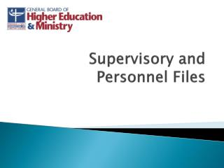 Supervisory and Personnel Files