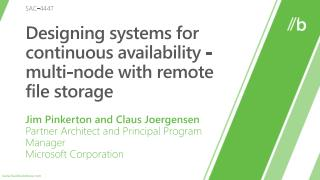 Designing systems for continuous availability - multi-node with remote file storage