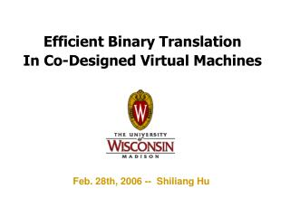 Efficient Binary Translation            In Co-Designed Virtual Machines