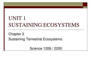 UNIT 1 SUSTAINING ECOSYSTEMS