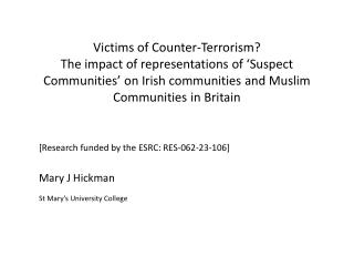[Research funded by the ESRC:  RES-062-23-106] Mary J Hickman St Mary's University College
