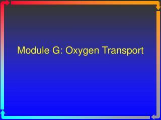 Module G: Oxygen Transport