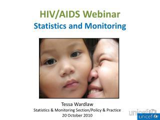 HIV/AIDS Webinar  Statistics and Monitoring