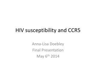 HIV susceptibility and CCR5