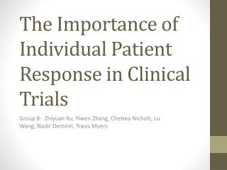 The Importance of Individual Patient Response in Clinical Trials