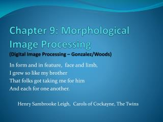 Chapter 9: Morphological Image Processing Digital Image Processing   Gonzalez