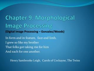 Chapter 9: Morphological Image Processing Digital Image Processing   Gonzalez