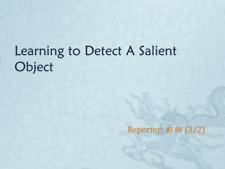 Learning to Detect A Salient Object
