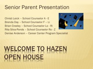 Welcome to Hazen  Open house