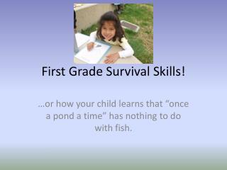 First Grade Survival Skills!