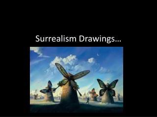 Surrealism Drawings…