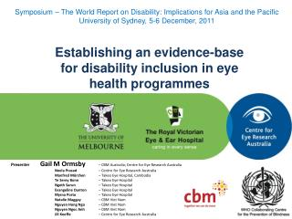 Presenter 	 Gail M Ormsby  – CBM Australia; Centre for Eye Research Australia