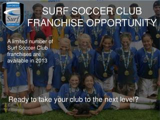 SURF SOCCER CLUB FRANCHISE OPPORTUNITY