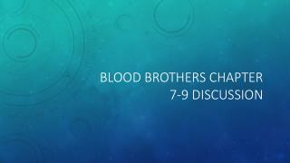 Blood Brothers Chapter 7-9 Discussion